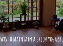 10 ways to maintain a green yoga studio