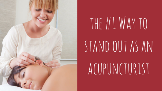 the #1 Way tostand-out as anacupuncturist (1)