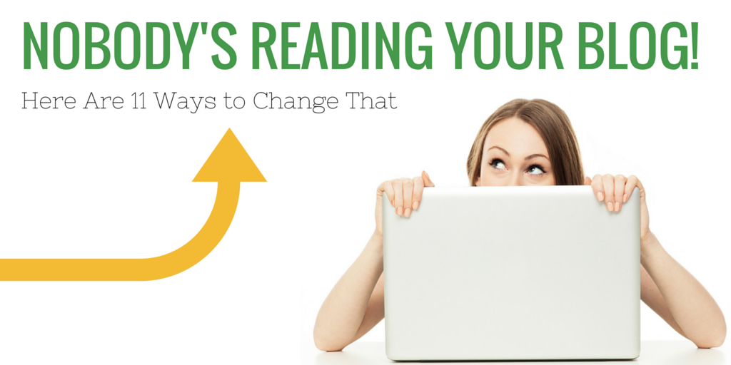 NOBODY'S READING YOUR BLOG!